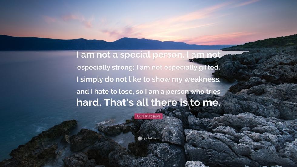 988355-Akira-Kurosawa-Quote-I-am-not-a-special-person-I-am-not-especially
